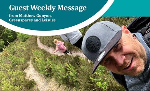 Weekly Guest Message from Greenspaces and Leisure